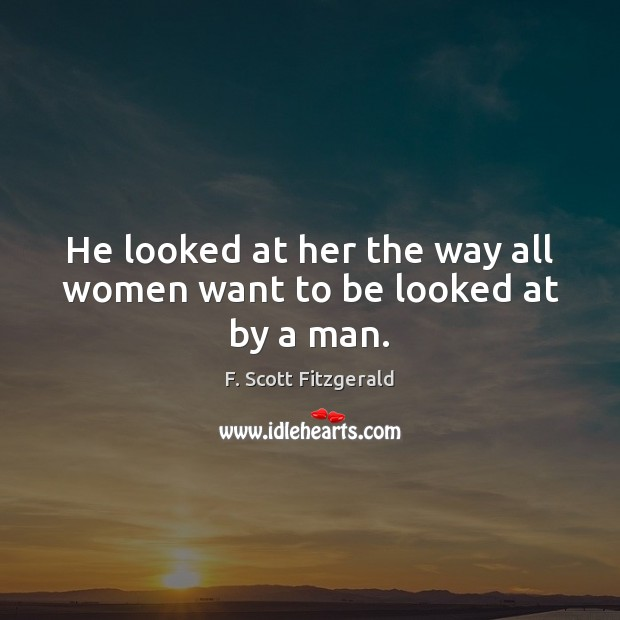 He looked at her the way all women want to be looked at by a man. Image