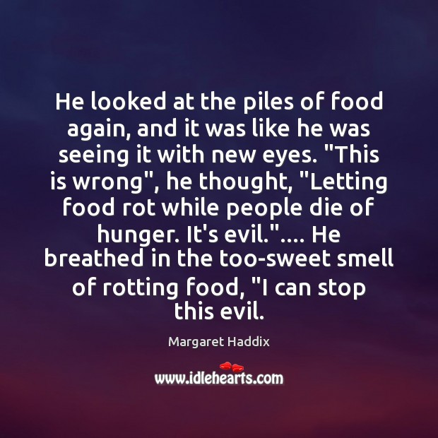 He looked at the piles of food again, and it was like Image