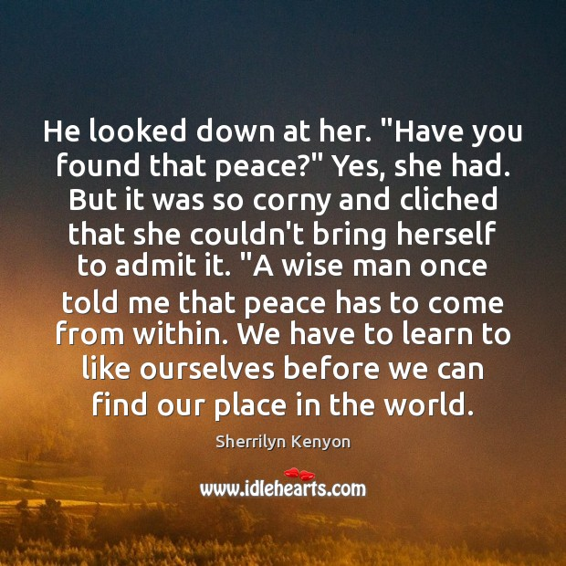 """He looked down at her. """"Have you found that peace?"""" Yes, she Image"""