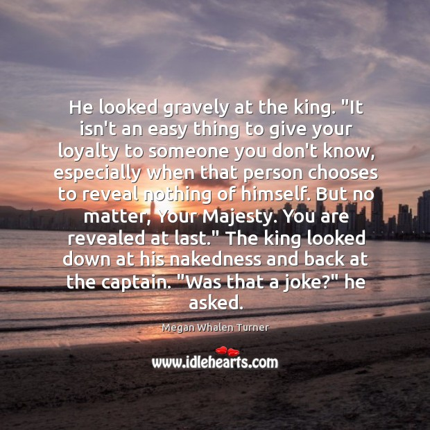 """Image, He looked gravely at the king. """"It isn't an easy thing to"""
