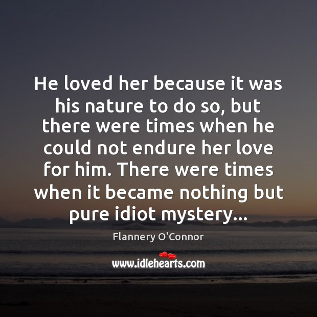 He loved her because it was his nature to do so, but Image