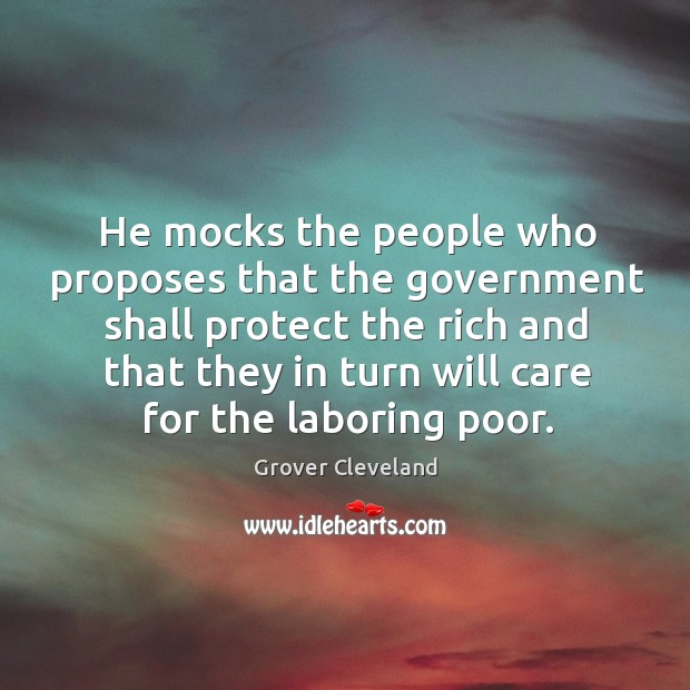 He mocks the people who proposes that the government shall protect Image