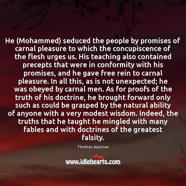 Image about He (Mohammed) seduced the people by promises of carnal pleasure to which
