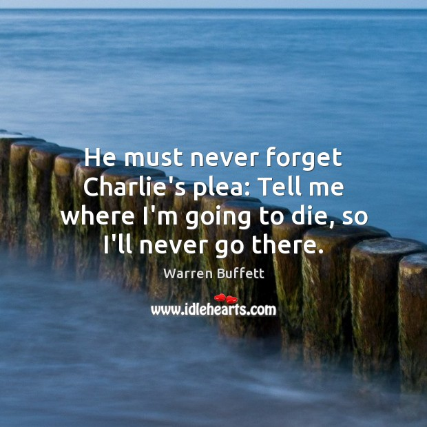 Image, He must never forget Charlie's plea: Tell me where I'm going to
