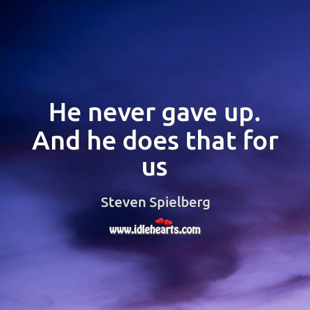 He never gave up. And he does that for us Image