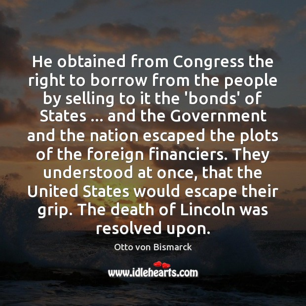 Image, He obtained from Congress the right to borrow from the people by