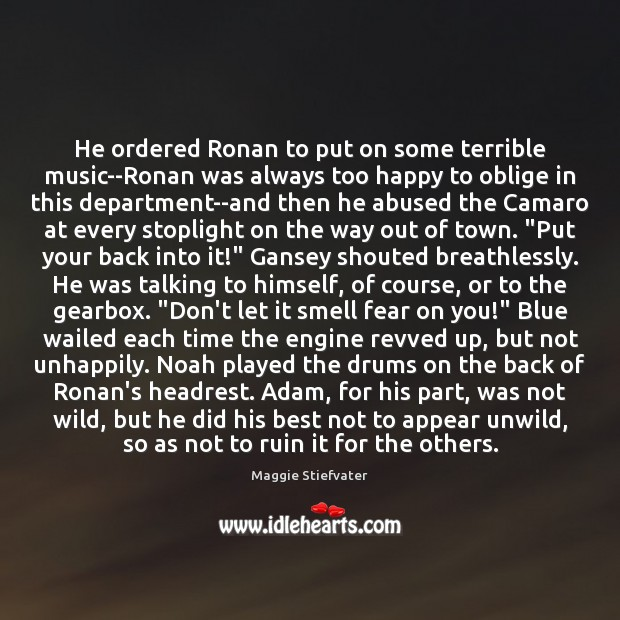 Image, He ordered Ronan to put on some terrible music–Ronan was always too