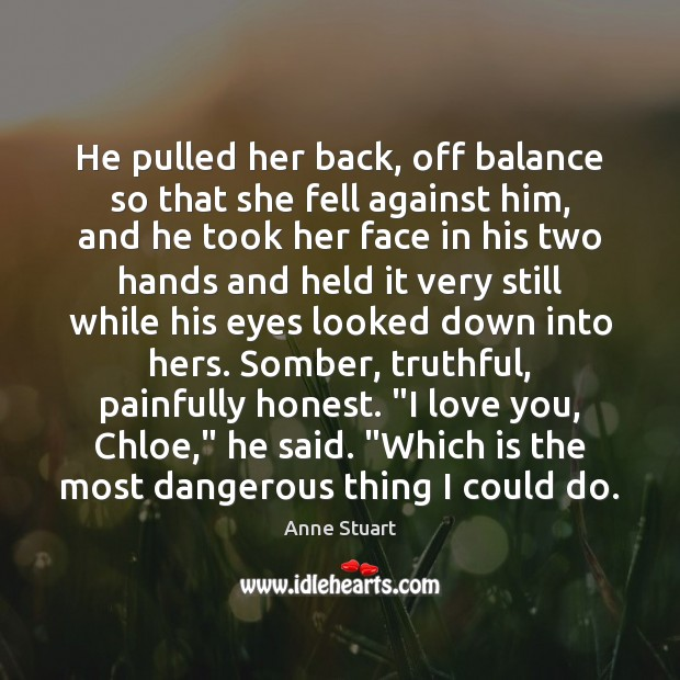 Image, He pulled her back, off balance so that she fell against him,