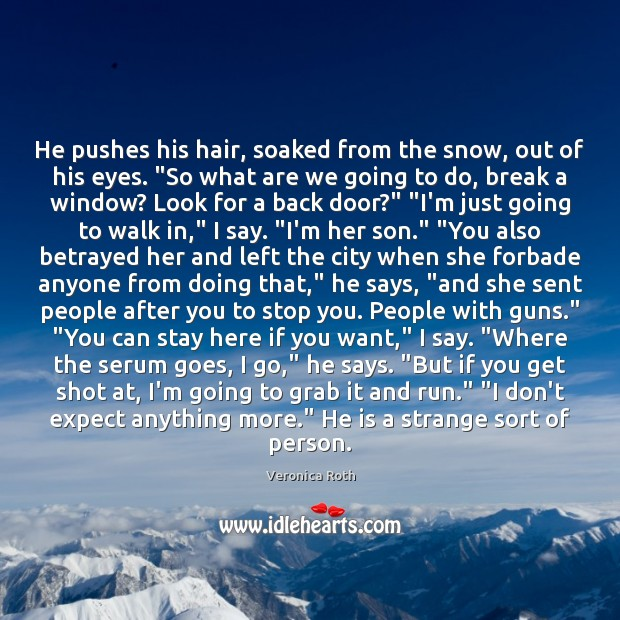 Image, He pushes his hair, soaked from the snow, out of his eyes. ""