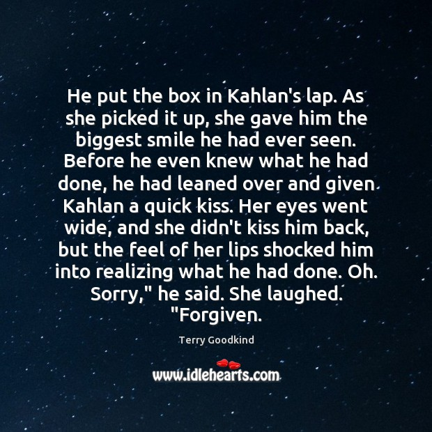 He put the box in Kahlan's lap. As she picked it up, Image