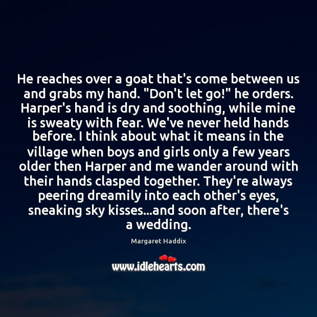 He reaches over a goat that's come between us and grabs my Image