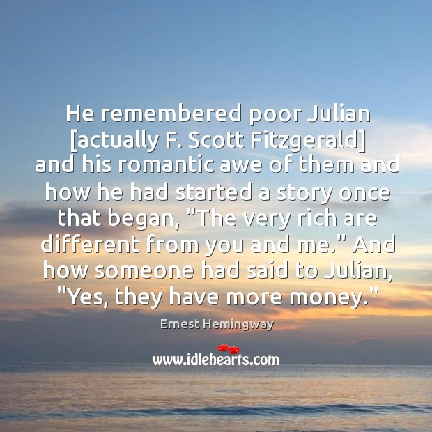 He remembered poor Julian [actually F. Scott Fitzgerald] and his romantic awe Image