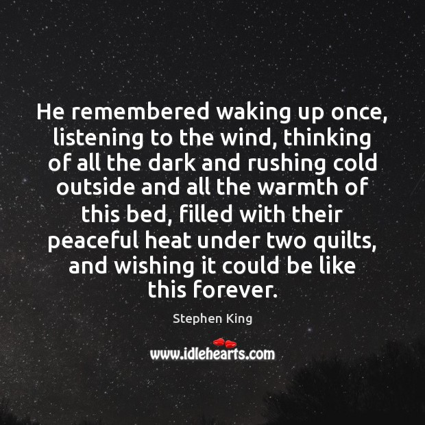 Image, He remembered waking up once, listening to the wind, thinking of all