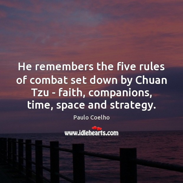 He remembers the five rules of combat set down by Chuan Tzu Image