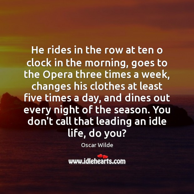 Image, He rides in the row at ten o clock in the morning,
