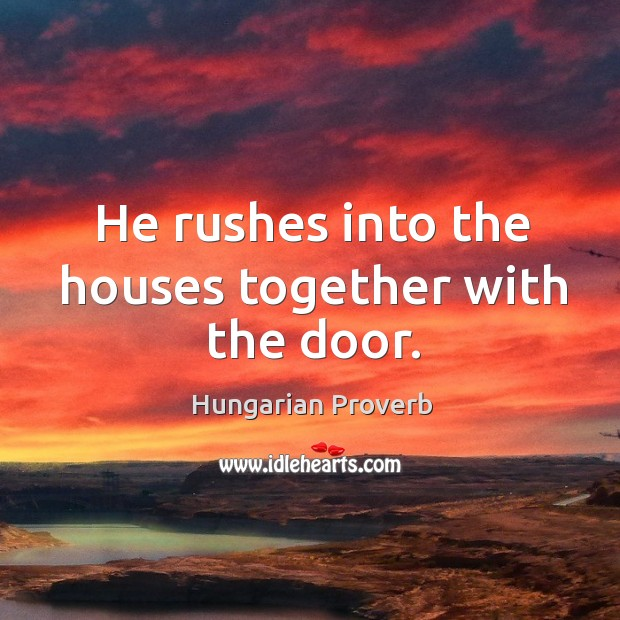 He rushes into the houses together with the door. Image