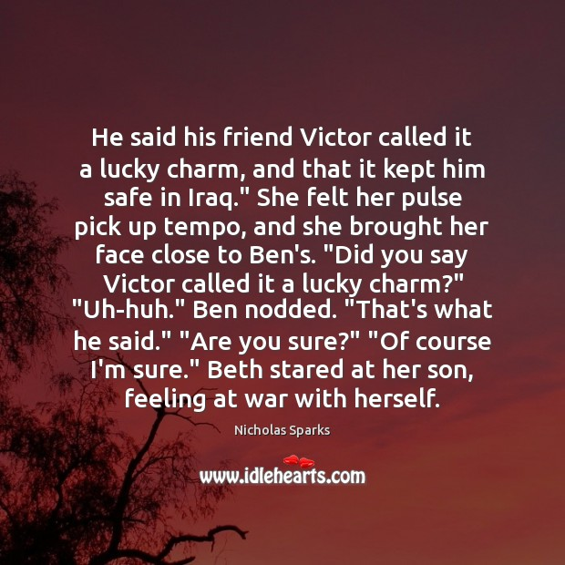He said his friend Victor called it a lucky charm, and that Image