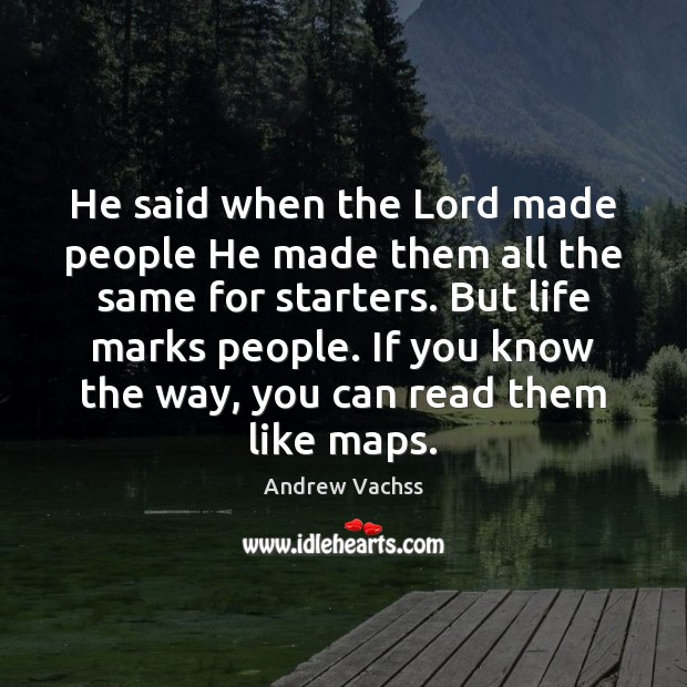 Image, He said when the Lord made people He made them all the