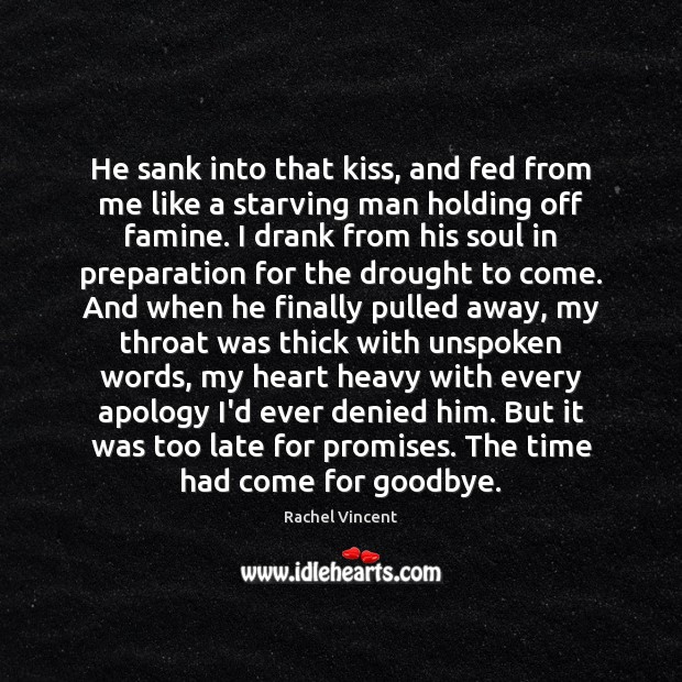 He sank into that kiss, and fed from me like a starving Goodbye Quotes Image