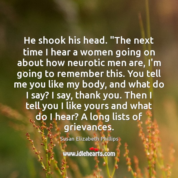 "He shook his head. ""The next time I hear a women going Susan Elizabeth Phillips Picture Quote"