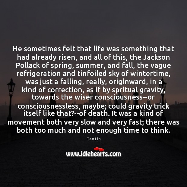 He sometimes felt that life was something that had already risen, and Spring Quotes Image