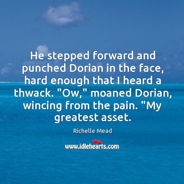 Image, He stepped forward and punched Dorian in the face, hard enough that