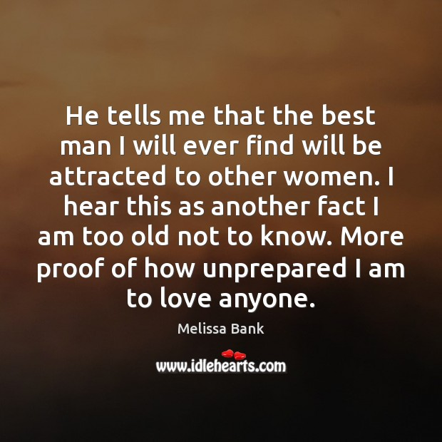He tells me that the best man I will ever find will Image