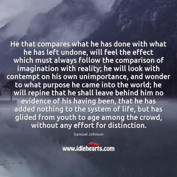 Image, He that compares what he has done with what he has left