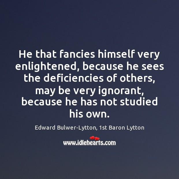 Image, He that fancies himself very enlightened, because he sees the deficiencies of