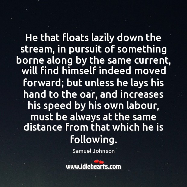 Image, He that floats lazily down the stream, in pursuit of something borne