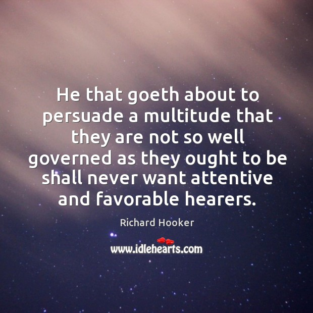Image, He that goeth about to persuade a multitude that they are not