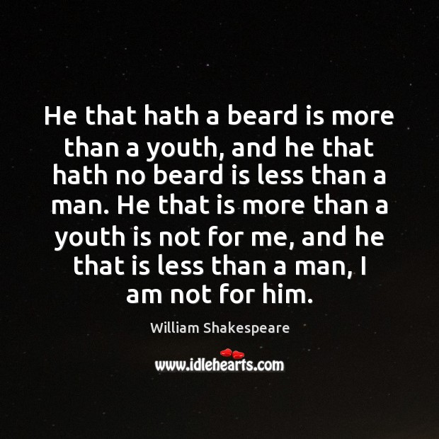 Image, He that hath a beard is more than a youth, and he