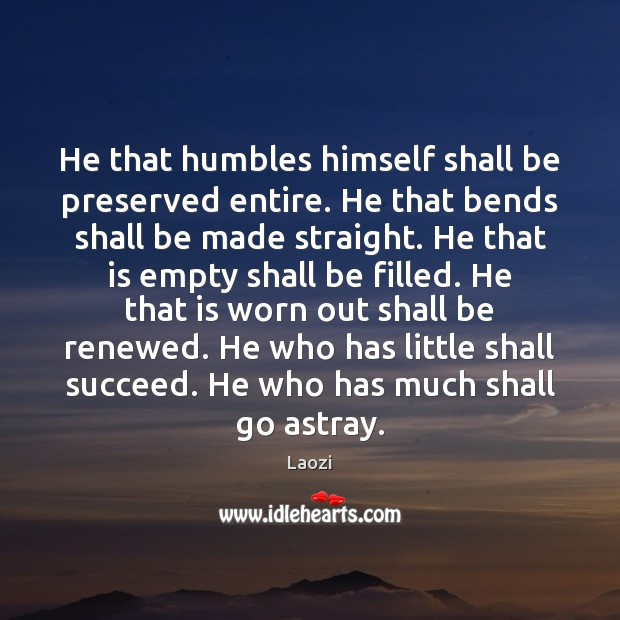 Image, He that humbles himself shall be preserved entire. He that bends shall