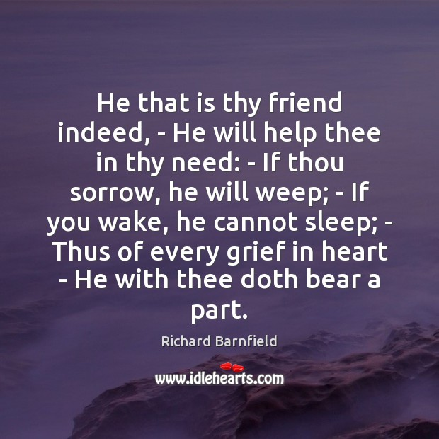 He that is thy friend indeed, – He will help thee in Image