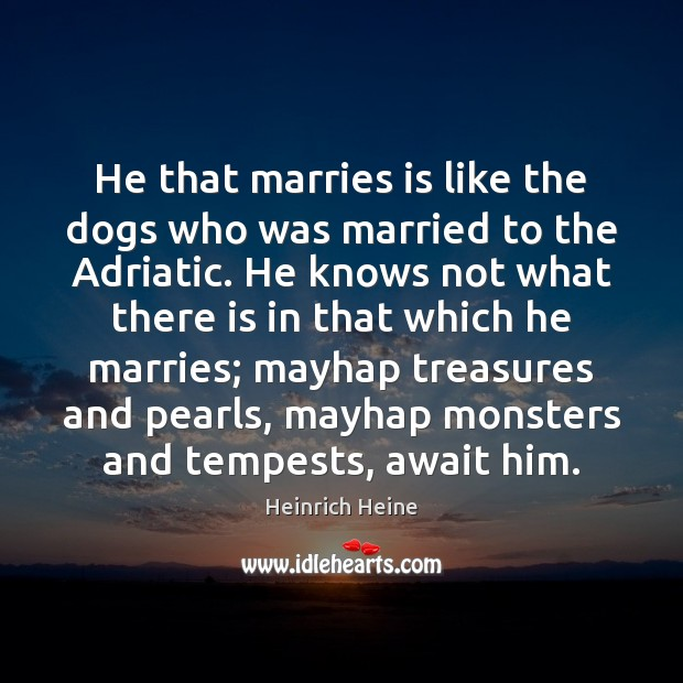 Image, He that marries is like the dogs who was married to the
