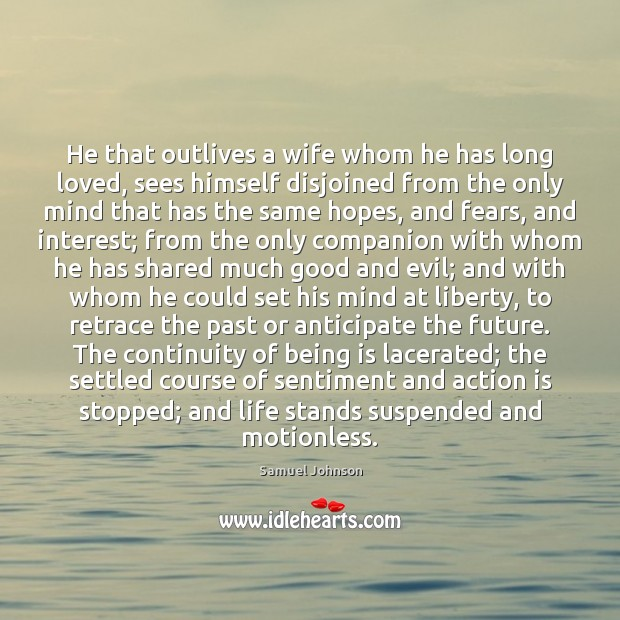 Image, He that outlives a wife whom he has long loved, sees himself