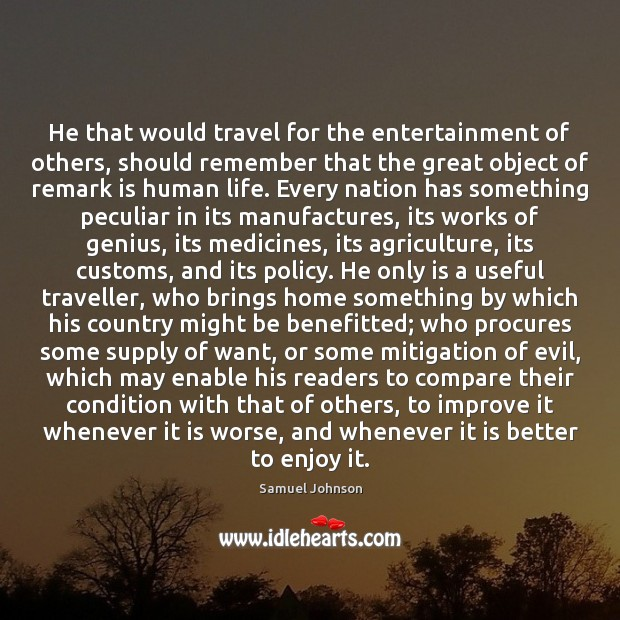Image, He that would travel for the entertainment of others, should remember that