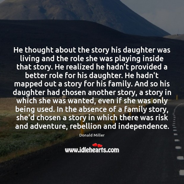He thought about the story his daughter was living and the role Image