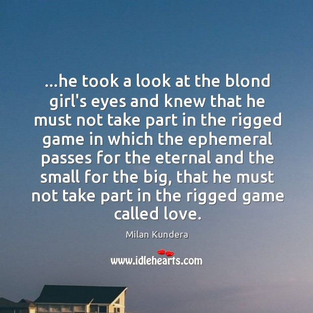 …he took a look at the blond girl's eyes and knew that Image