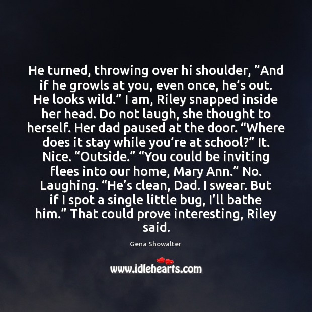 """Image, He turned, throwing over hi shoulder, """"And if he growls at you,"""