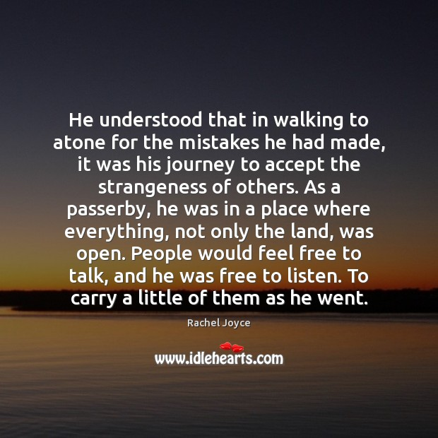 He understood that in walking to atone for the mistakes he had Image