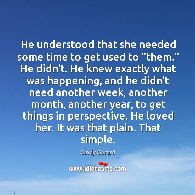 """He understood that she needed some time to get used to """"them."""" Image"""
