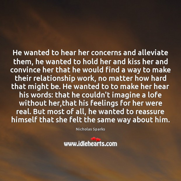 Image, He wanted to hear her concerns and alleviate them, he wanted to