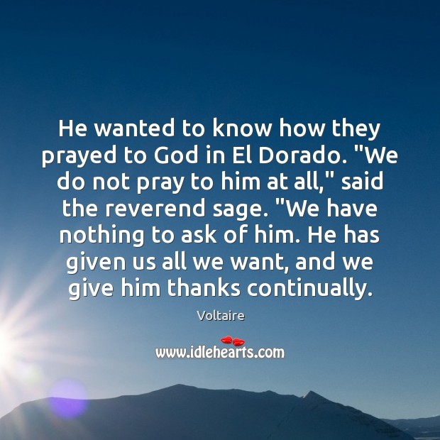 """Image, He wanted to know how they prayed to God in El Dorado. """""""