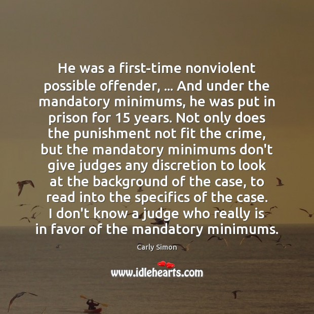 He was a first-time nonviolent possible offender, … And under the mandatory minimums, Image
