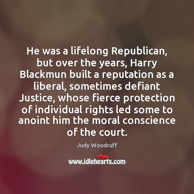 Image, He was a lifelong Republican, but over the years, Harry Blackmun built