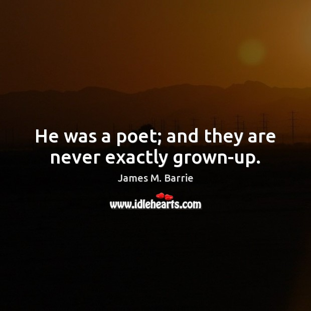 He was a poet; and they are never exactly grown-up. Image