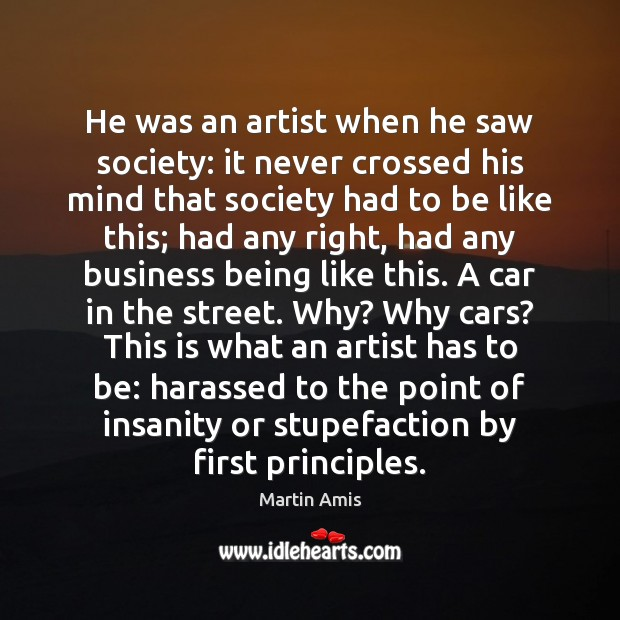 Image, He was an artist when he saw society: it never crossed his