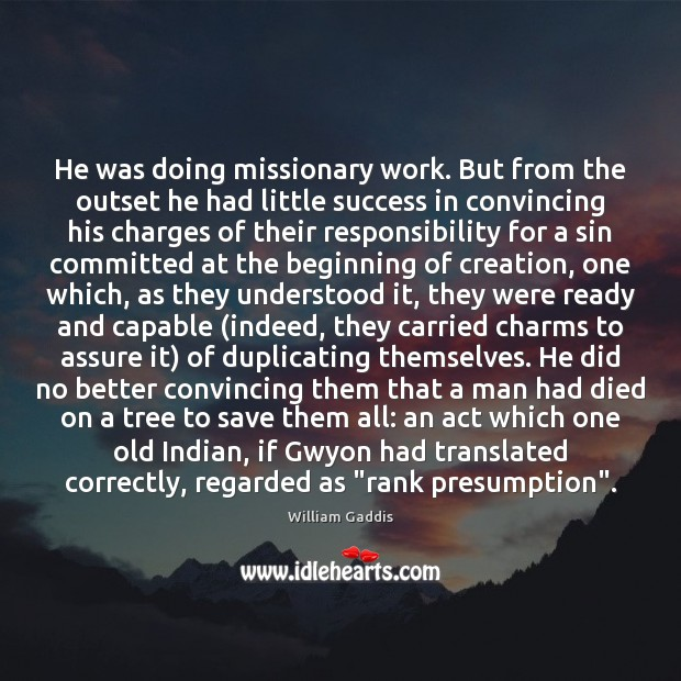 He was doing missionary work. But from the outset he had little Image