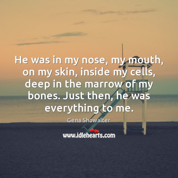 He was in my nose, my mouth, on my skin, inside my Image
